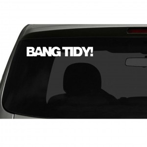 'Bang Tidy' Car/Van/Window Decal Sticker