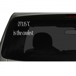 '-273.15 °C is the coolest' Car/Van/Window Decal Sticker
