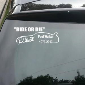 Paul Walker 'Ride or Die' Car/Van/Window Decal Sticker