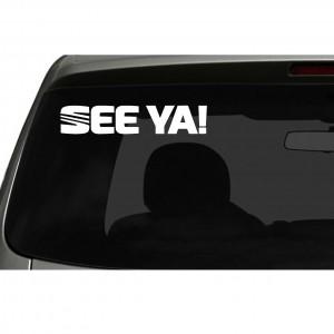 Seat 'See Ya!' Car/Van/Window Decal Sticker