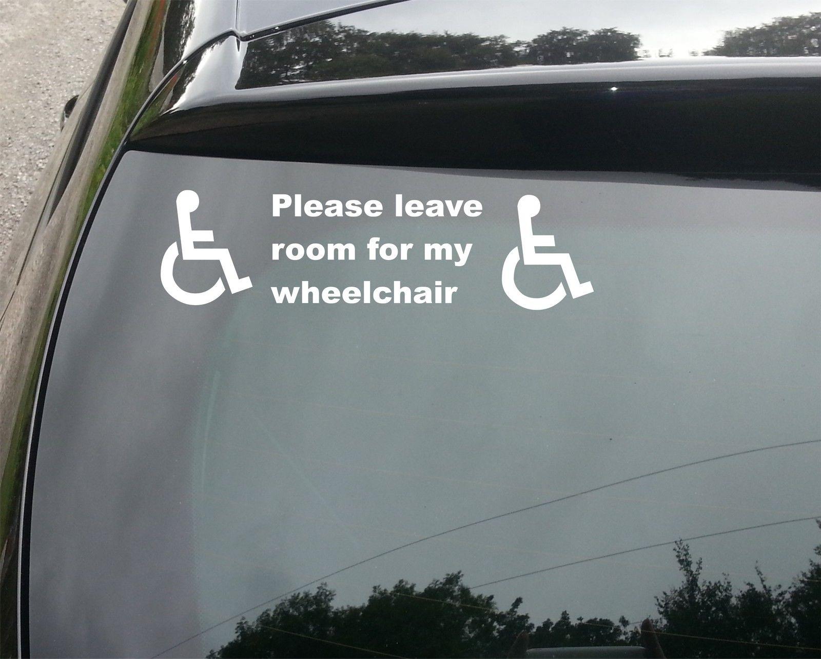 Please Leave Room For My Wheelchair Car Van Window Decal